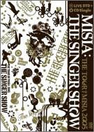 THE SINGER SHOW~THE TOUR OF MISIA 2005(初回盤)